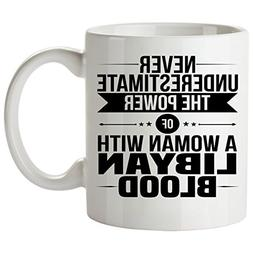 Never Underestimate LIBYAN Coffee Mug 11 Oz - Good Gifts for